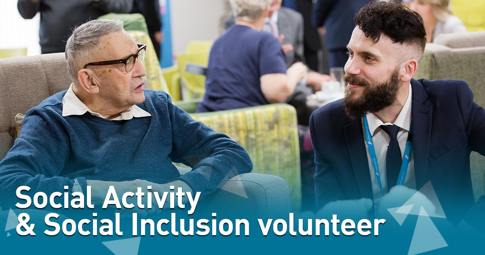 Social Activity & Social Inclusion volunteer